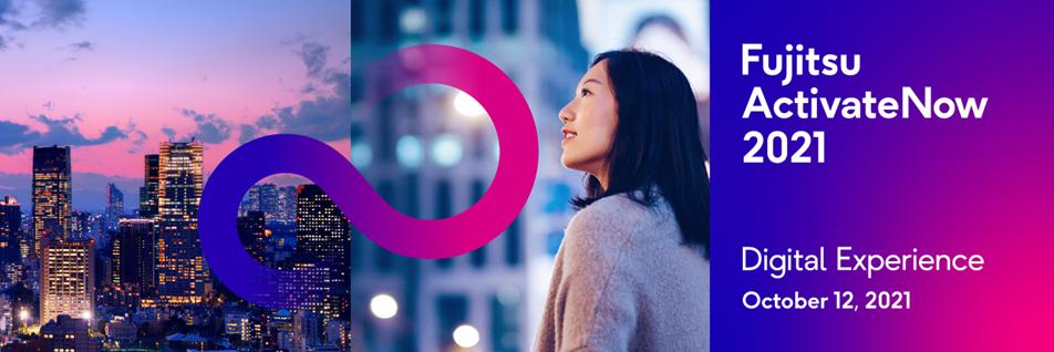 Fujitsu Showcases Global Vision for Sustainable Future through Digital Innovation at Fujitsu ActivateNow 2021